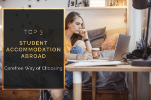The Carefree Way of Choosing A Student Accommodation Abroad